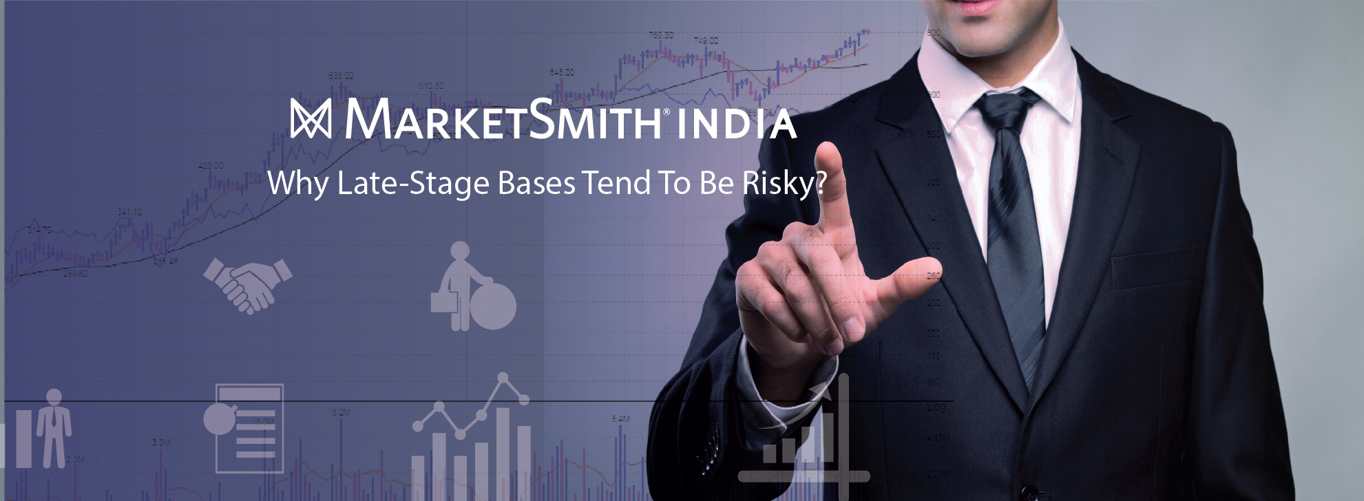 MarketSmith India_Why Late-Stage Bases Tend To Be Risky