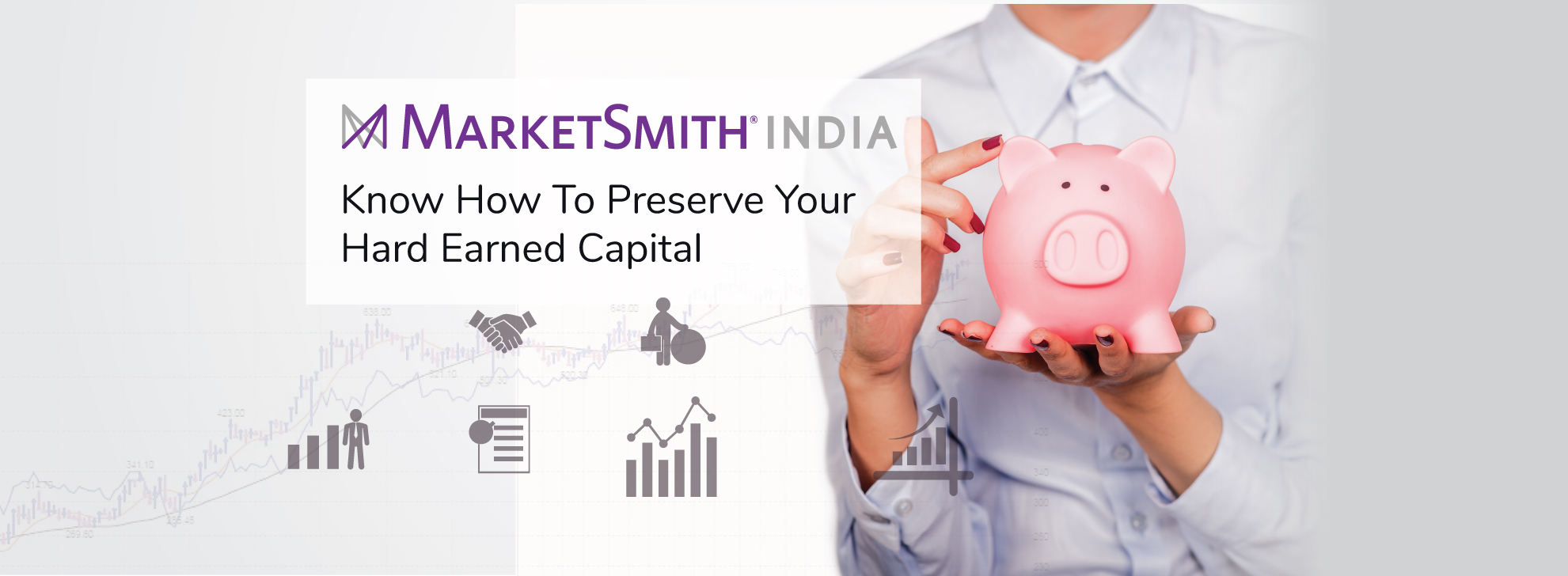 MarketAmith India_Know How to Preserve Your Hard Earned Capital